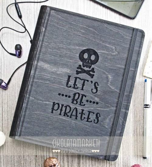 Let's Be Pirates Figürlü Ahşap Kapaklı Özel Üretim Şık Defter