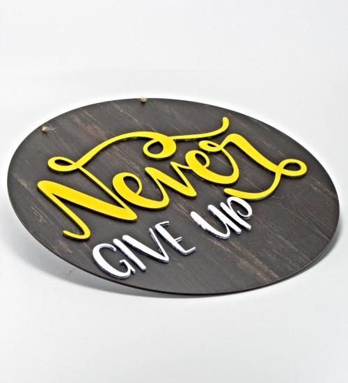 Never Give Up Yazılı Ahşap Kapı / Duvar Süsü